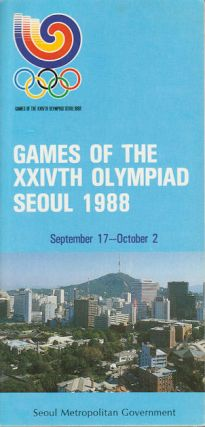 Games of The XXIVTH Olympiad Seoul 1988. SEOUL METROPOLITAN GOVERNMENT