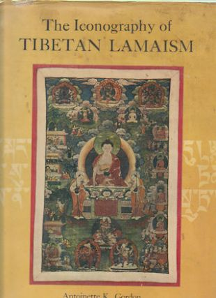 The Iconography of Tibetan Lamaism. ANTOINETTE K. GORDON