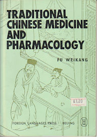 Traditional Chinese Medicine and Pharmacology. WEIKANG FU