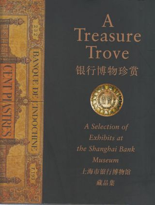A Treasure Trove. A Selection of Exhibits at the Shanghai Bank Museum....