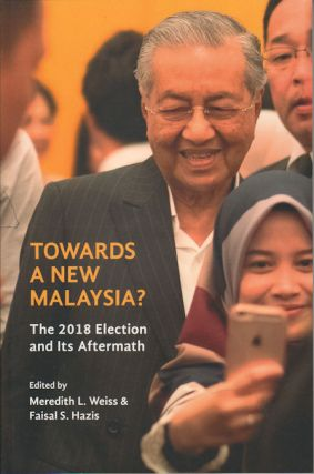 Towards a New Malaysia? The 2018 Election and Its Aftermath. MEREDITH AND FAISAL S. HAZIS WEISS