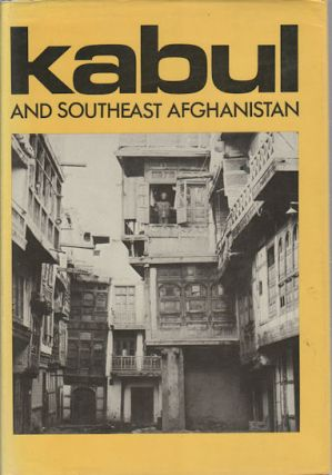 Kabul and South-Central Afghanistan. Volume 6. LUDWIG W. ADAMEC