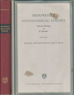 Indonesian Sociological Studies. Selected Writings of B. Schrieke. B. SCHRIEKE