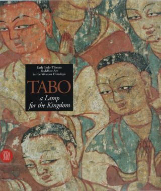 Tabo. A Lamp for the Kingdom. Early Indo-Tibetan Buddhist Art in the Western Himalaya. DEBORAH...