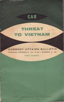Threat to Vietnam. Current Affairs Bulletin. Vol 29, No. 1, November 13, 1961. J. L. J. WILSON,...