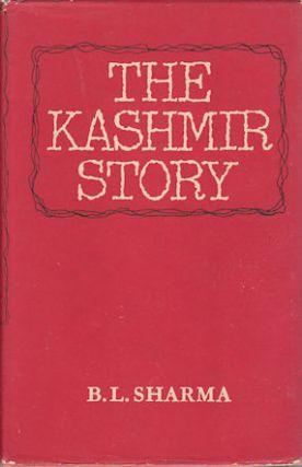 The Kashmir Story. B. L. SHARMA