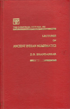 Lectures on Ancient Indian Numismatics. BHANDARKAR D. R