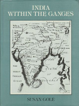 India Within the Ganges. SUSAN GOLE