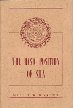 The Basic Position of Sila. The Ninth Lecture Under the Dona Alphina Ratnayake Trust. I. B. HORNER