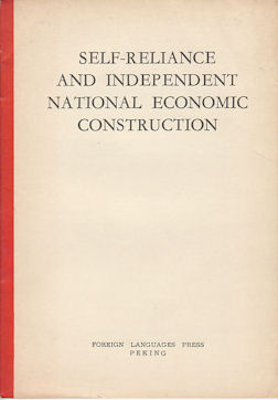 Self-Reliance and Independent National Economic Construction. ORGAN OF THE CENTRAL COMMITTEE OF...