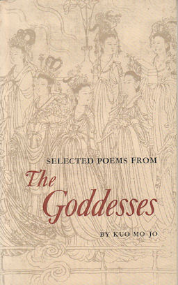 Selected Poems from The Goddesses. KUO MO-JO