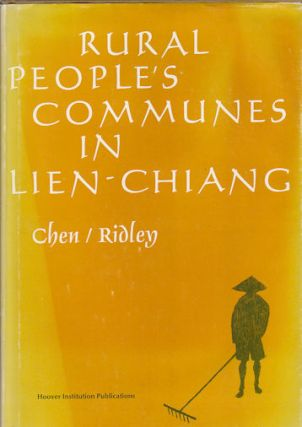 Rural People's Communes in Lien-Chiang. Documents Concerning Communes in Lien-chiang Country,...