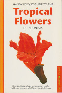 Handy Pocket Guide to the Tropical Flowers of Indonesia. WILLIAM WARREN