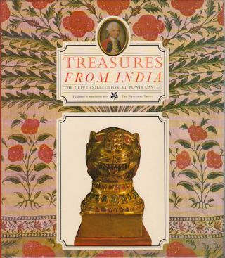 Treasures from India. The Clive Collection at Powis Castle. MILDRED ARCHER, CHRISTOPHER ROWELL...