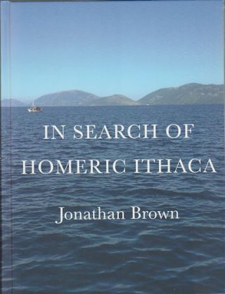 In Search of Homeric Ithaca. JONATHAN BROWN
