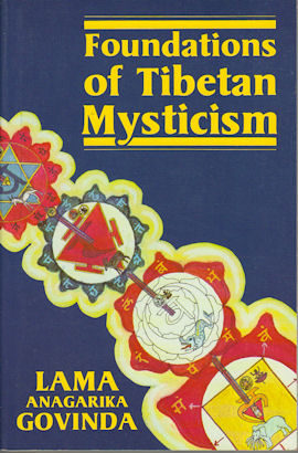 Foundations of Tibetan Mysticism. According to the Esoteric Teachings of the Great Mantra Om Mani...