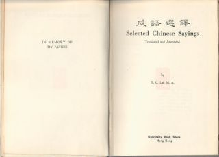 Selected Chinese Sayings Translated and Annotated. T. C. LAI