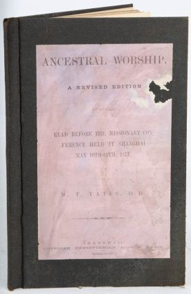 Ancestral Worship: A Revised Edition of an Essay Read Before the Missionary Conference Held at...