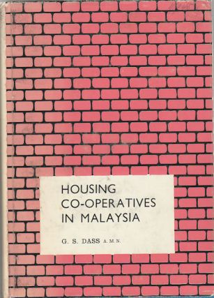 Housing Co-operatives in Malaysia. G. S. DASS
