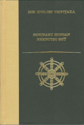 Senchaku Hongan Nembutsu Shū. A Collection of Passages on the Nembutsu Chosen in the Original...