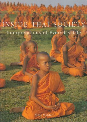 Inside Thai Society. Interpretations of Everyday Life. NIELS MULDER