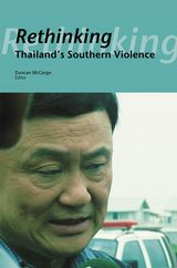 Rethinking Thailand's Southern Violence. DUNCAN MCCARGO