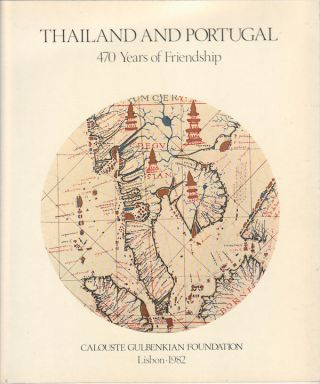Thailand and Portugal. 470 Years of Friendship. CALOUSTE GULBENKIAN FOUNDATION