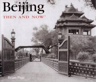 Beijing. Then and Now. BRIAN PAGE