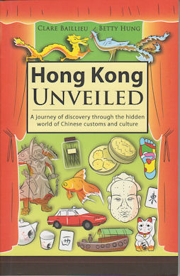 Hong Kong Unveiled. CLARE BAILLIEU, BETTY HUNG