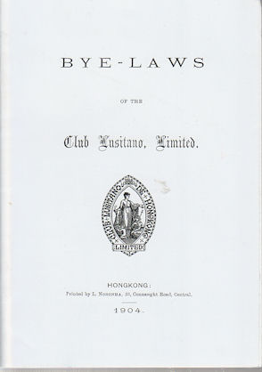 Bye-Laws of the Club Lusitano, Limited. CLUB LUSITANO