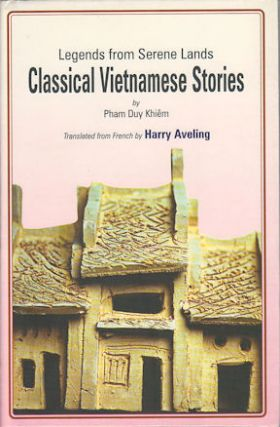Legends from Serene Lands. Classical Vietnamese Stories. PHAM DUY KHIEM