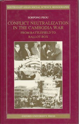 Conflict Neutalization in the Cambodia War. from Battlefield to Ballot-Box