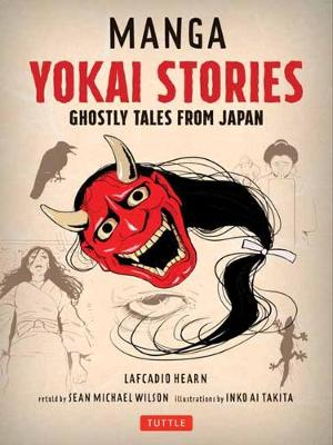 Manga Yokai Stories. Ghostly Tales from Japan. LAFCADIO HEARN