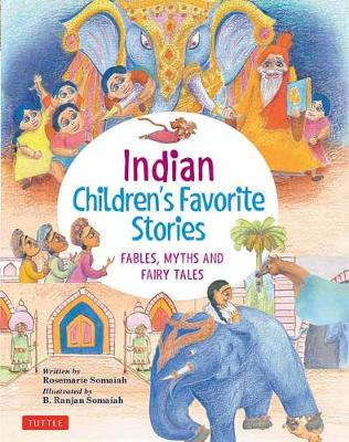 Indian Children's Favorite Stories. Fables, Myths and Fairy Tales. ROSEMARIE SOMAIAH