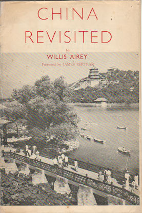 China Revisited: Foreword by James Bertram. W. T. G. AIREY