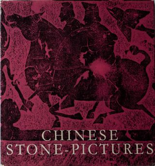 Chinese Stone-Pictures. A Distinctive Form of Chinese Art. ABE CAPEK