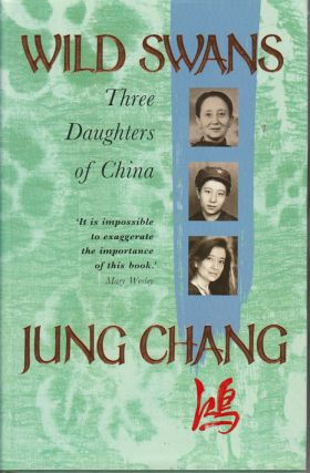 Wild Swans. Three Daughters of China. JUNG CHANG