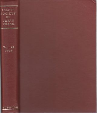 Transactions of The Asiatic Society of Japan. Vol. XLIV. - Part I. 1916. ASIATIC SOCIETY OF JAPAN