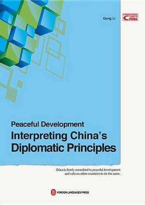Peaceful Development. Interpreting China's Diplomatic Principles. LI GONG, CENTRAL PARTY SCHOOL...
