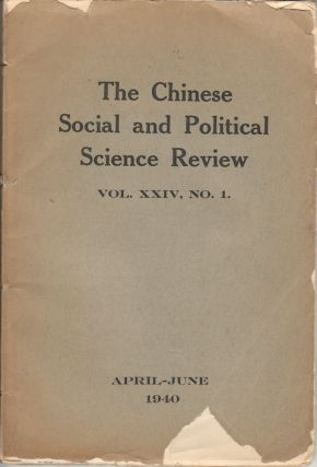 The Chinese Social and Political Science Review. Vol. XXIV, No.1. CHINESE SOCIAL AND POLITICAL...