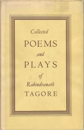 Collected Poems and Plays of Rabindranath Tagore. RABINDRANATH TAGORE