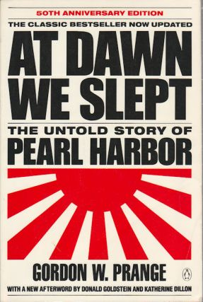 At Dawn We Slept. The Untold Story of Pearl Harbor. GORDON W. PRANGE