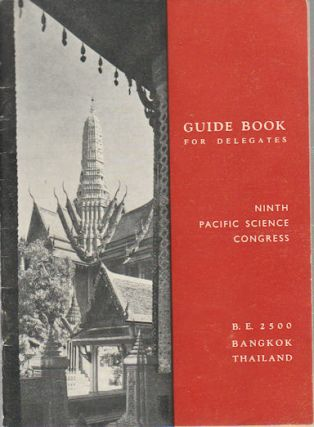 Ninth Pacific Science Congress, Guide Book for Delegates. November 18 - December 9 B.E. 2500 (1957