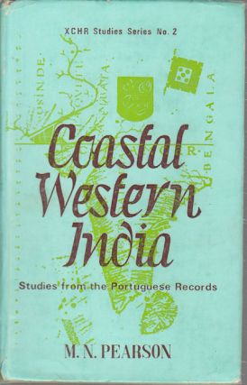 Coastal Western India. Studies from Portuguese Records. M. N. PEARSN