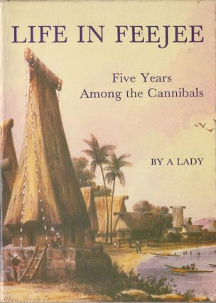 Life in Feejee. Five Years Among the Cannibals. MARY WALLIS