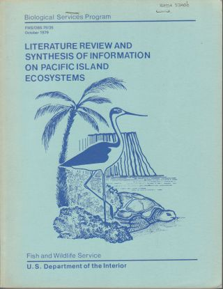 Literature Review and Synthesis of Information on Pacific Island Ecosystems. JOHN. E. BYRNE