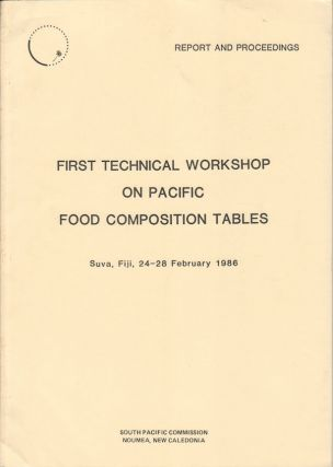 First Technical Workshop on Pacific Food Composition Tables. HEATHER GREENFIELD, JACQUI BADCOCK
