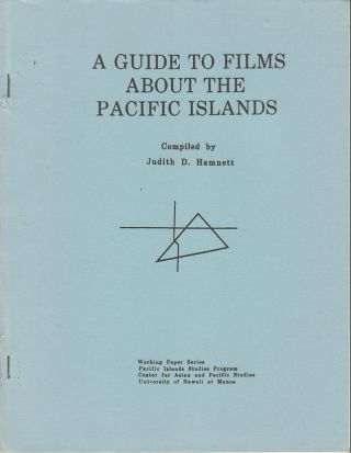 A Guide to Films About the Pacific Islands. JUDITH D. HAMNETT