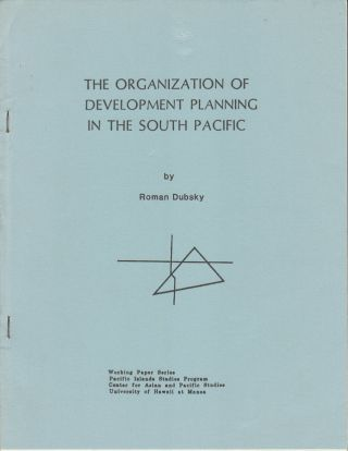 The Organization of Development Planning in the South Pacific. ROMAN DUBSKY