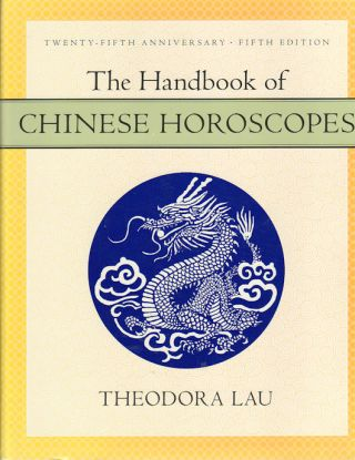 The Handbook of Chinese Horoscopes. THEODORA LAU